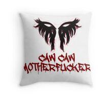 Caw Caw Motherfucker Antivan Crow Throw Pillow