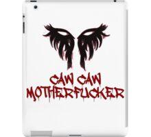 Caw Caw Motherfucker Antivan Crow iPad Case/Skin