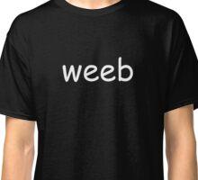 Weeb Shirt Classic T-Shirt