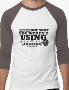 You Weren't Using a Jakobs! Men's Baseball ¾ T-Shirt