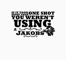 You Weren't Using a Jakobs! Unisex T-Shirt