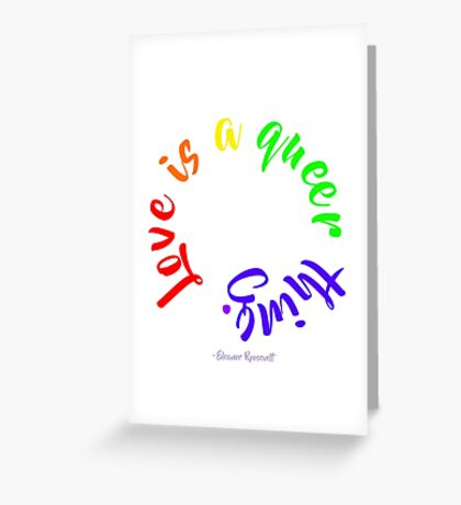 Love Is A Queer Thing Greeting Card