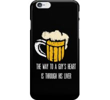 The way to a guy's heart is through his liver iPhone Case/Skin