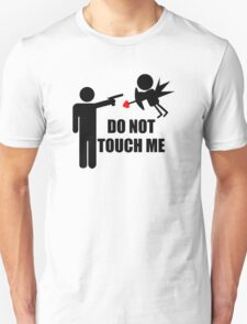 DO NOT TOUCH ME Unisex T-Shirt