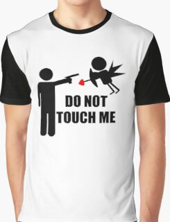 DO NOT TOUCH ME Graphic T-Shirt