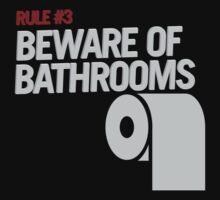 Rule #3: Beware of Bathrooms Kids Tee