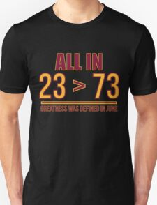23 Is Greater Than 73 Unisex T-Shirt