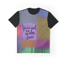 Youre just as sane as I am Graphic T-Shirt