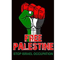 FREE PALESTINE, PRAY FOR GAZA, STOP ISRAEL OCCUPATION, Photographic Print