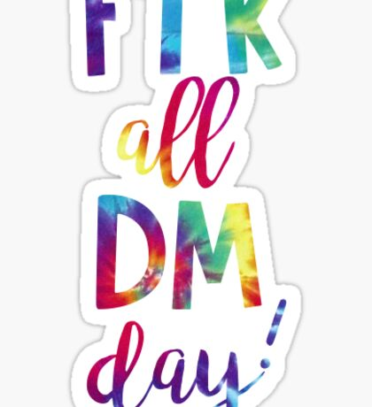 FTK all DM day Sticker