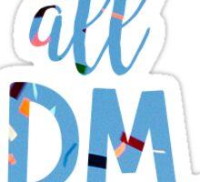 FTK all DM day 2 Sticker