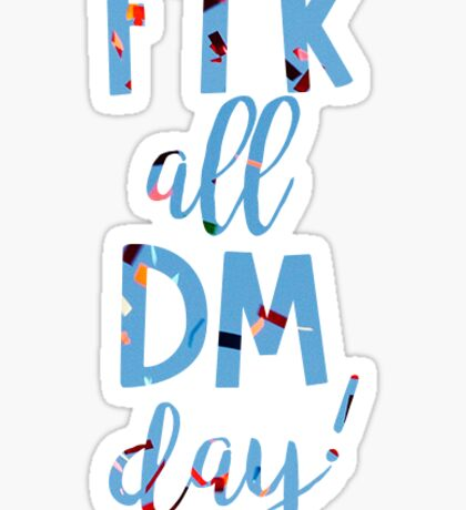 FTK all DM day 2 Sticker