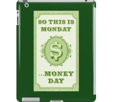 money day iPad Case/Skin
