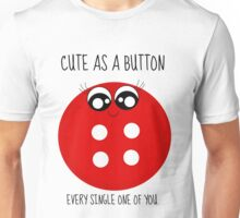Cute as a button! Unisex T-Shirt