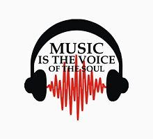 MUSIC IS THE VOICE OF THE SOUL Unisex T-Shirt