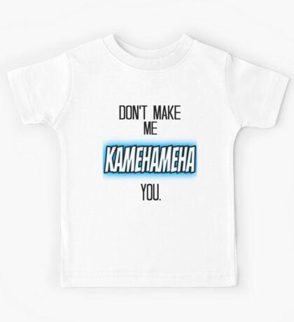 Don't Make Me Kamehameha You Kids Tee