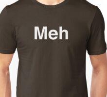 Meh Unisex T-Shirt