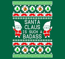 Santa Claus is such a BadAss Ugly xmas sweater style design Unisex T-Shirt