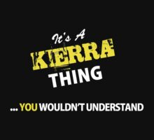 It's A KIERRA thing, you wouldn't understand !! by satro