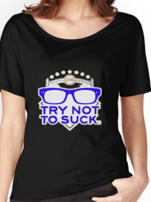 Smart Zone Try Not To Suck Chicago Cubs Maddon Men's T-Shirt Women's Relaxed Fit T-Shirt