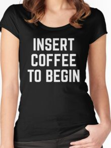 Insert Coffee Funny Quote Women's Fitted Scoop T-Shirt