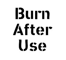Burn After Use Photographic Print