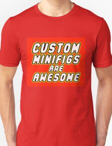 CUSTOM MINIFIGS ARE AWESOME Unisex T-Shirt