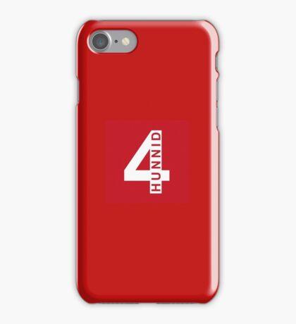 4 hunnid  iPhone Case/Skin