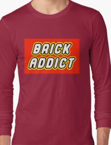 BRICK ADDICT  Long Sleeve T-Shirt