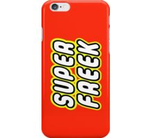 SUPER FREEK  iPhone Case/Skin