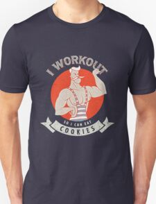 I WORKOUT SO I CAN EAT COOKIES Unisex T-Shirt