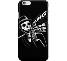 Calling all rude boys and girls iPhone Case/Skin