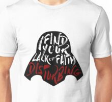 Disturbing Lack Of Faith Unisex T-Shirt