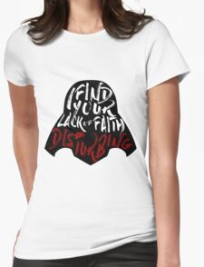 Disturbing Lack Of Faith Womens Fitted T-Shirt