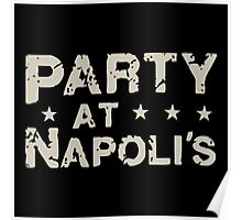 Party at napoli's Poster