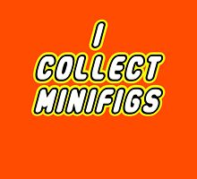I COLLECT MINIFIGS Unisex T-Shirt
