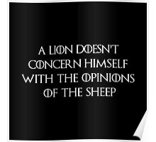 A lion doesn't concern himself with the opinions of the sheeps Poster