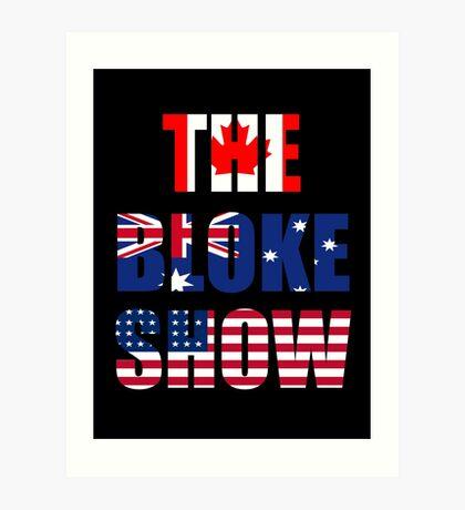 The Bloke Show Flags Art Print