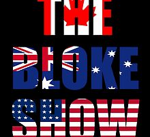 The Bloke Show Flags by BrodieLeigh
