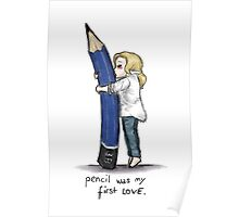 Pencil Was My First Love Poster