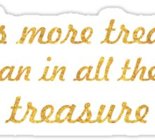 There is more treasure... Inspirational Quote Sticker