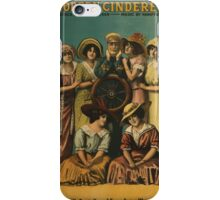 Performing Arts Posters A modern Cinderella a notable production of the last word in musical comedy book lyrics by Caspar Nathan music by Hampton Durand 2977 iPhone Case/Skin