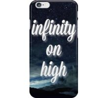 infinity on high iPhone Case/Skin