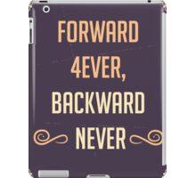 Forward 4ever, Backward Never (Inpirational slogan) iPad Case/Skin