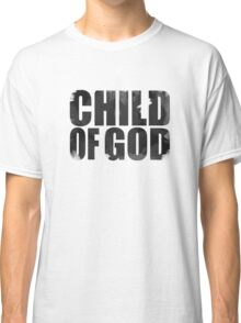 Child Of God Classic T-Shirt