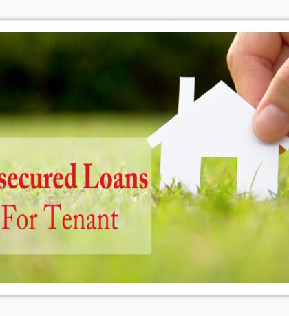 Tenant Unsecured Loans Help During Financial Difficulty  Sticker