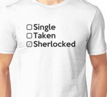 Relationship Status  : SHERLOCKED. Unisex T-Shirt