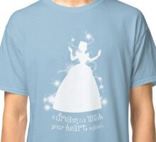 A Dream is a Wish... Classic T-Shirt