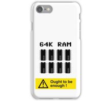 64K RAM ARE ENOUGH iPhone Case/Skin