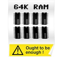 64K RAM ARE ENOUGH Poster